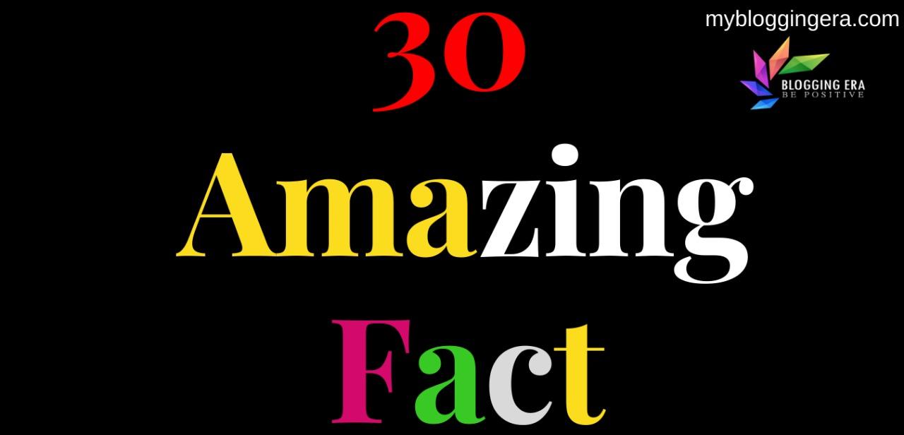 Top 30 Amazing Fact